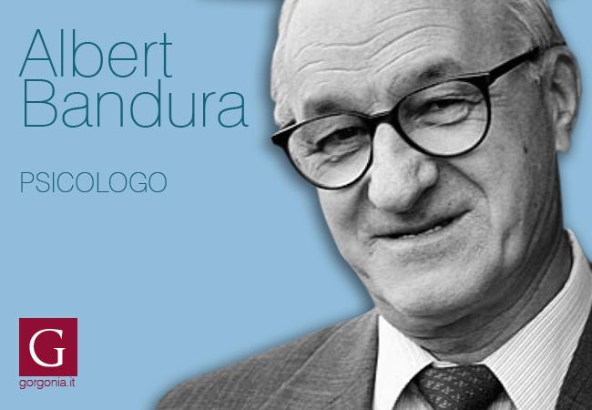 lo psicologo Albert Bandura