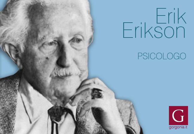 lo psicologo Erik Erikson