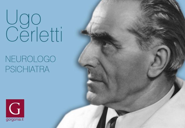 il neurologo e psichiatra Ugo Cerletti